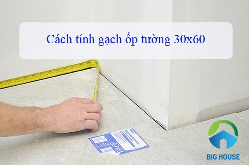 Cách tính gạch ốp tường 30×60 chuẩn từng centimet