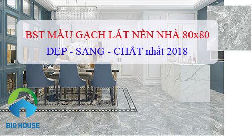 Bộ Sưu Tập mẫu gạch lát nền nhà 80×80 của Tasa Đẹp – Độc – Lạ 2018
