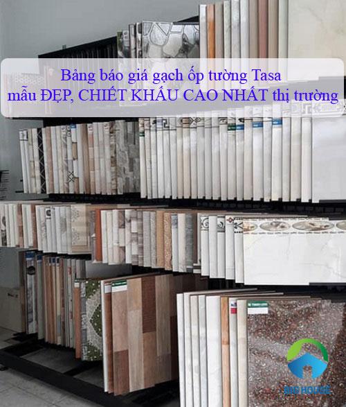 Cập nhật chi tiết bảng báo giá gạch ốp tường Tasa mới, đẹp nhất 2019