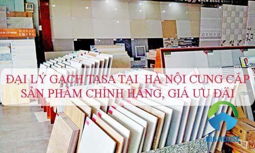 Đi tìm đại lý gạch Tasa tại Hà Nội cung cấp sản phẩm chính hãng, giá tốt