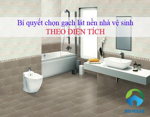 Kinh nghiệm chọn gạch lát nền nhà vệ sinh phù hợp theo diện tích