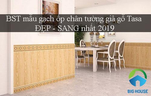 Tổng hợp các mẫu gạch ốp chân tường giả gỗ Tasa ĐẸP – SANG nhất 2019