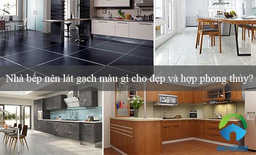 Tư vấn: Nhà bếp nên lát gạch màu gì cho đẹp và hợp phong thủy?