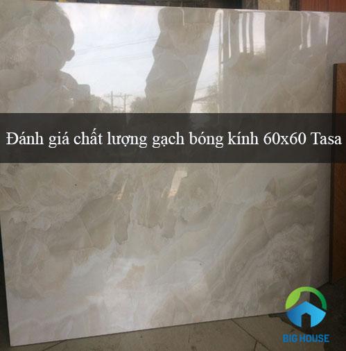 Gạch bóng kính 60×60 Tasa có tốt không? Giải đáp từ chuyên gia