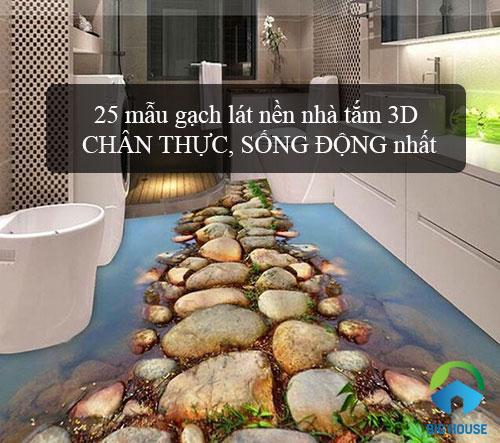 25 mẫu gạch lát nền nhà tắm 3D chân thực, sống động nhất