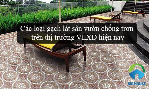 Các loại gạch lát sân vườn chống trơn trên thị trường VLXD hiện nay