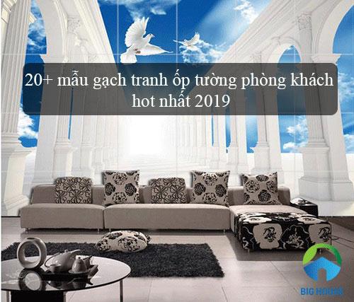 20+ mẫu gạch tranh ốp tường phòng khách hot nhất 2019
