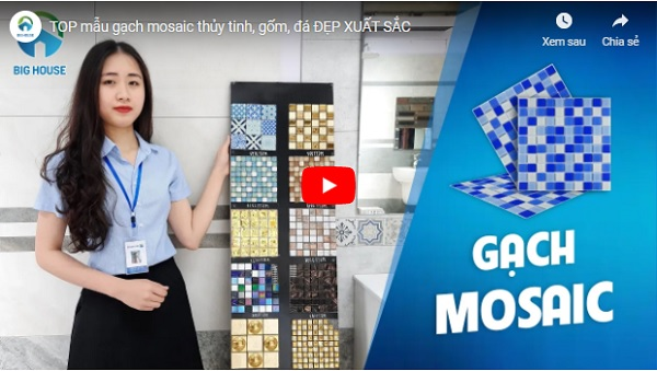 video gạch mosaic tại Big House